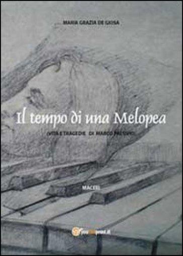 Il tempo di una Melopea - M. Grazia De Giosa |