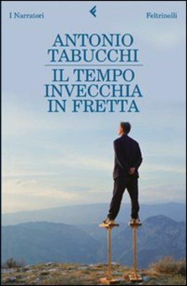 Il tempo invecchia in fretta - Antonio Tabucchi | Kritjur.org