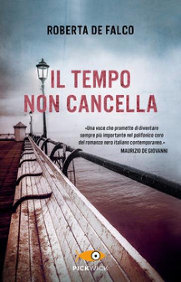 Il tempo non cancella - Roberta De Falco | Thecosgala.com