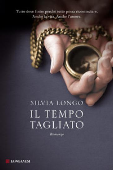 Il tempo tagliato - Silvia Longo | Kritjur.org