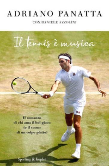 Il tennis è musica - Adriano Panatta | Thecosgala.com