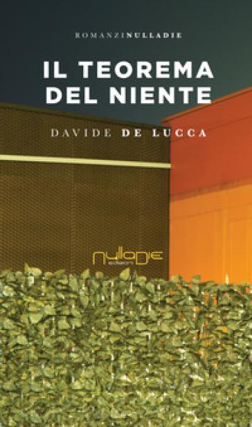 Il teorema del niente - Davide De Lucca   Rochesterscifianimecon.com