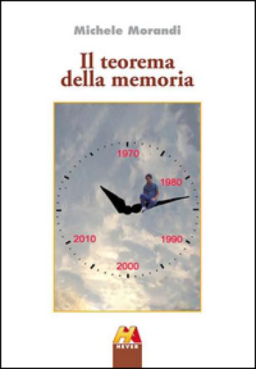 Il teorema della memoria - Michele Morandi |