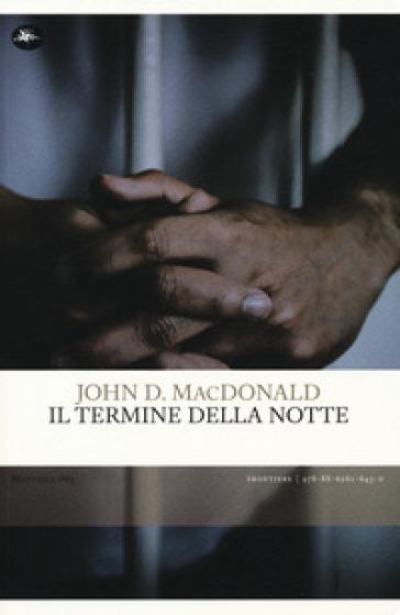 Il termine della notte - John D. MacDonald | Rochesterscifianimecon.com