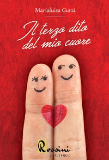 Il terzo dito del mio cuore - Marialuisa Gurzì | Thecosgala.com