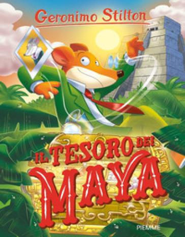 Il tesoro dei Maya - Geronimo Stilton pdf epub