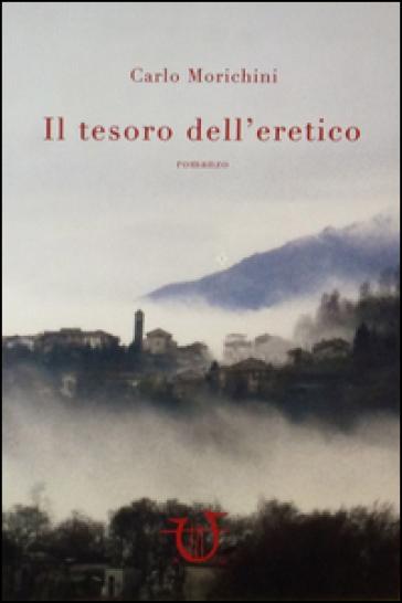 Il tesoro dell'eretico - Carlo Morichini  