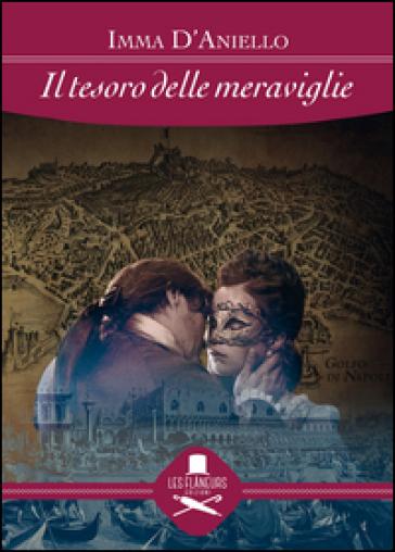 Il tesoro delle meraviglie - Imma D'Aniello |