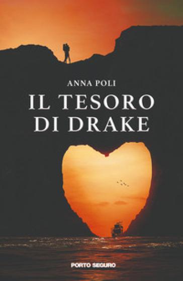 Il tesoro di Drake - Anna Poli |