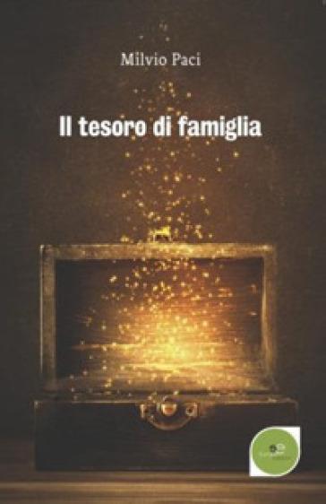 Il tesoro di famiglia - Paci Milvio |