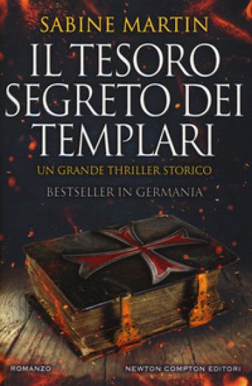 Il tesoro segreto dei templari - Martin Sabine |