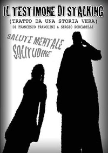 Il testimone di stalking - Francesco Fravolini |