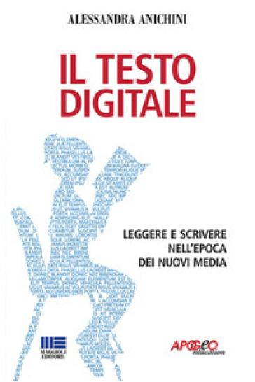 Il testo digitale - Alessandra Anichini |