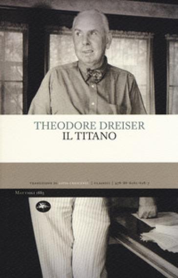 Il titano - Theodore Dreiser |