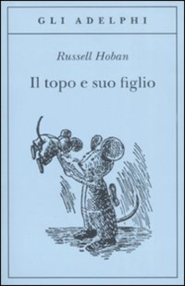 Il topo e suo figlio - Russell Hoban |