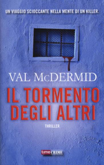 Il tormento degli altri - Val McDermid |