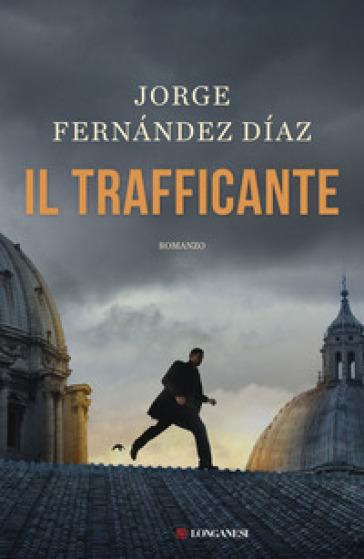 Il trafficante - JORGE FERNANDEZ DIAZ  