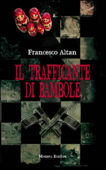 Il trafficante di bambole - Francesco Tullio Altan |