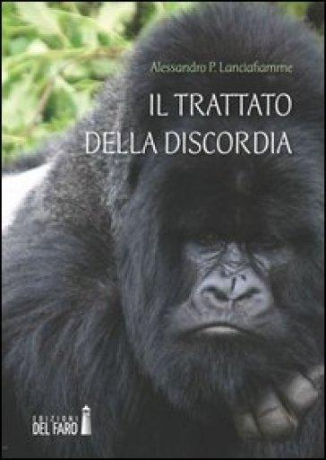 Il trattato della discordia - Alessandro P. Lanciafiamme | Kritjur.org