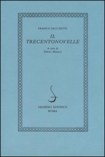 Il trecentonovelle - Franco Sacchetti  