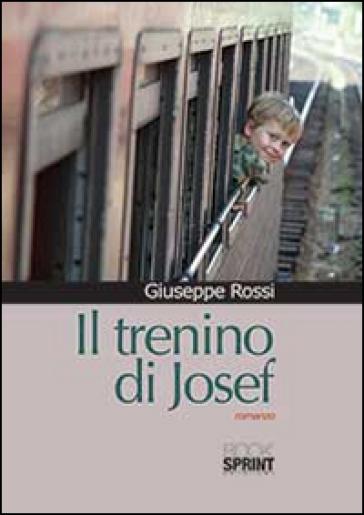 Il trenino di Josef - Giuseppe Rossi |