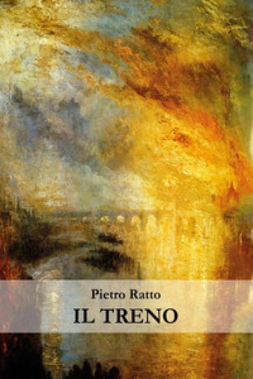 Il treno - Pietro Ratto |