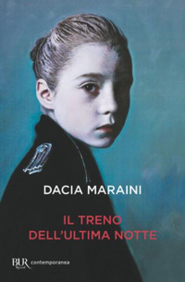 Il treno dell'ultima notte - Dacia Maraini   Rochesterscifianimecon.com