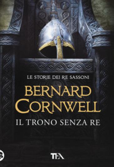 Il trono senza re - Bernard Cornwell |