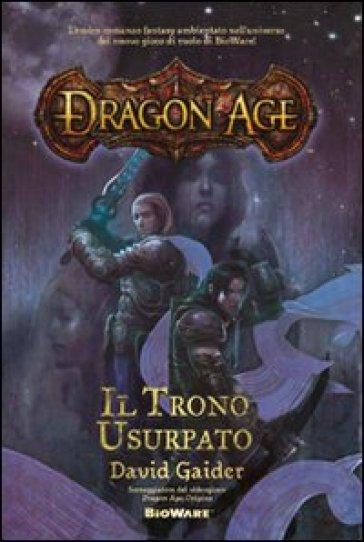Il trono usurpato. Dragon age - David Gaider |