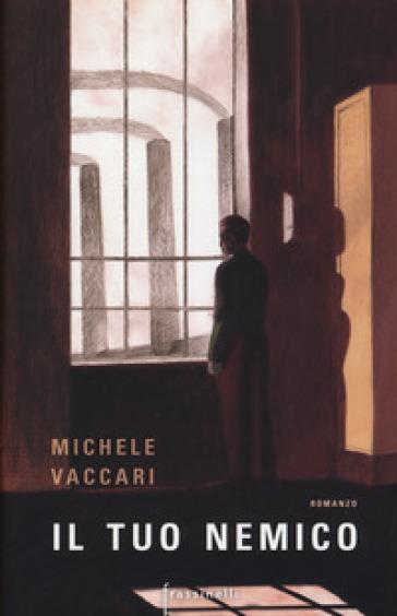 Il tuo nemico - Michele Vaccari  