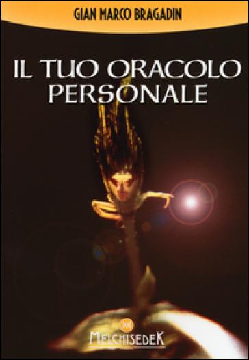Il tuo oracolo personale - Gian Marco Bragadin  