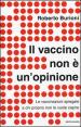 Il vaccino non è un opinione.