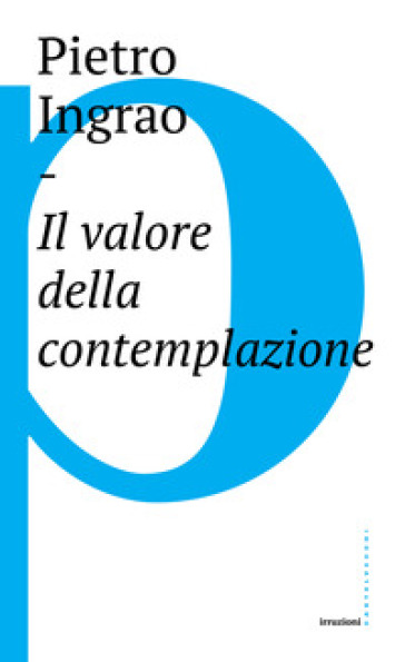 Il valore della contemplazione - Pietro Ingrao | Kritjur.org