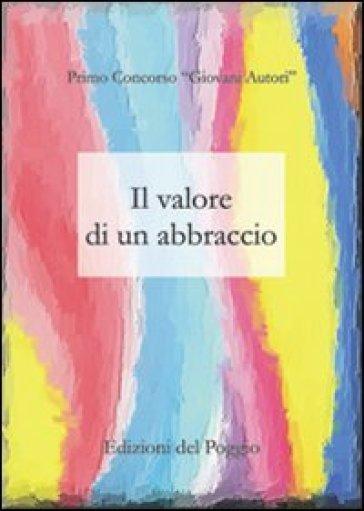 Il valore di un abbraccio - A. Foresta |