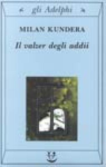 Il valzer degli addii - Milan Kundera pdf epub