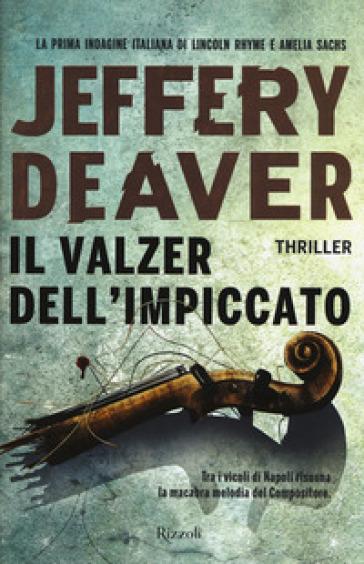 Il valzer dell'impiccato - Jeffery Deaver | Rochesterscifianimecon.com