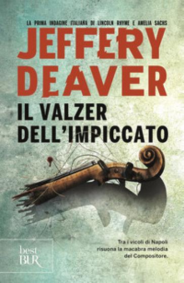 Il valzer dell'impiccato - Jeffery Deaver  