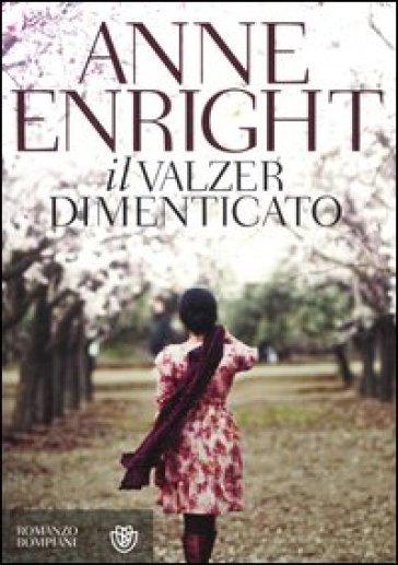 Il valzer dimenticato - Anne Enright | Kritjur.org
