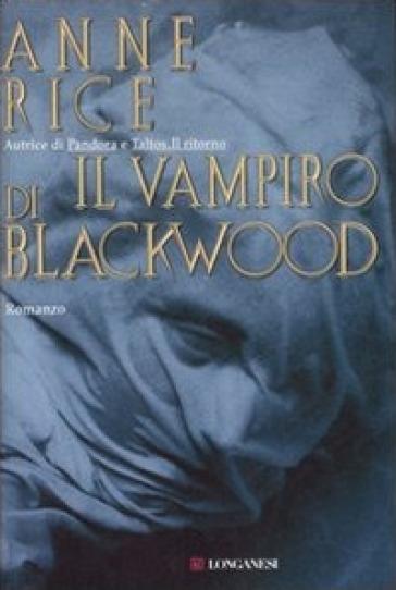 Il vampiro di Blackwood - Anne Rice |