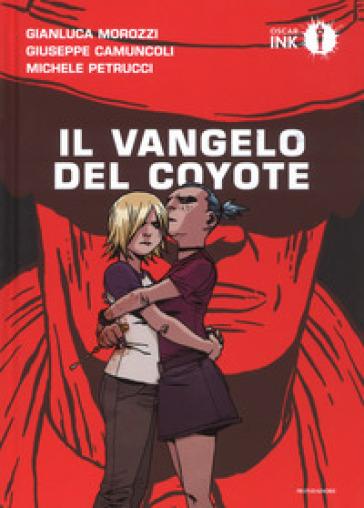 Il vangelo del coyote - Gianluca Morozzi |