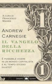 Il vangelo della ricchezza - Andrew Carnegie