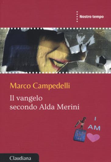 Il vangelo secondo Alda Merini - Marco Campedelli  