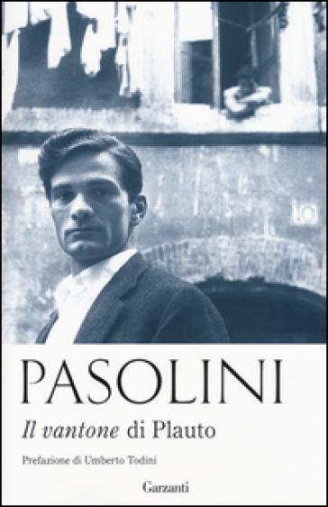 Il vantone di Plauto - Pier Paolo Pasolini | Thecosgala.com