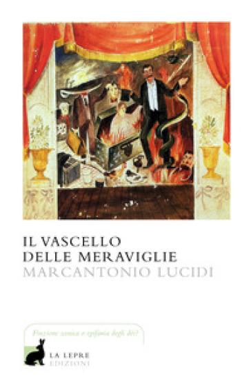 Il vascello delle meraviglie - Marcantonio Lucidi pdf epub