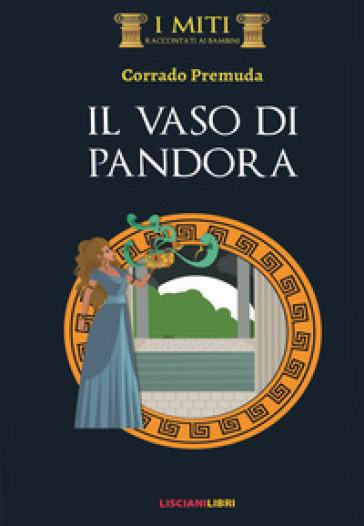 Il vaso di Pandora - Corrado Premuda  
