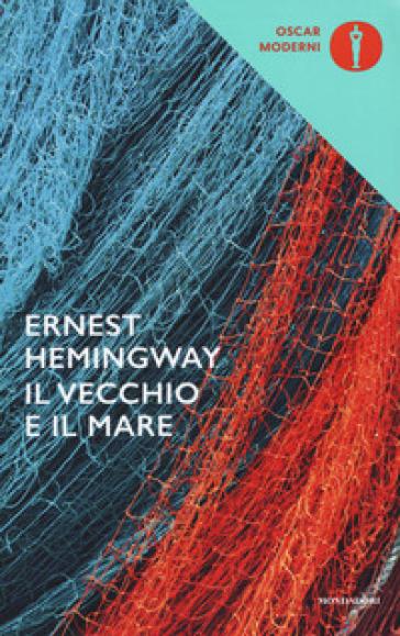 Il vecchio e il mare - Ernest Hemingway - Libro - Mondadori Store
