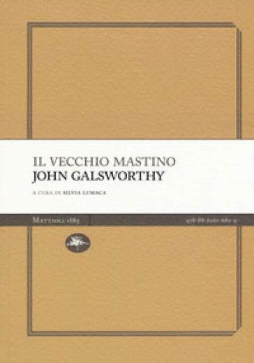 Il vecchio mastino - John Galsworthy |