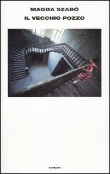Il vecchio pozzo - Magda Szabo pdf epub