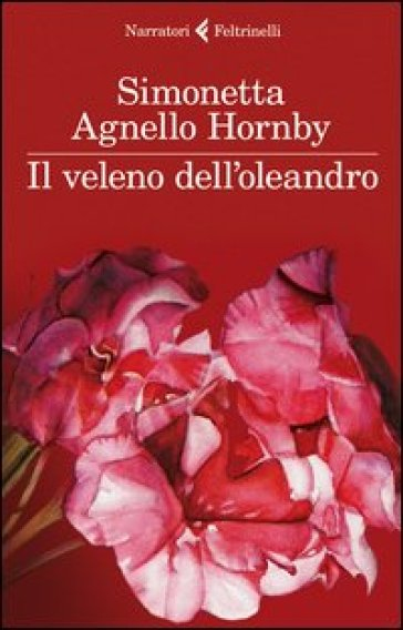 Il veleno dell'oleandro - Simonetta Agnello Hornby | Jonathanterrington.com
