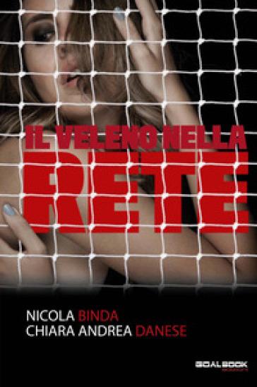 Il veleno nella rete - Nicola Binda  